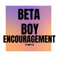 Beta Encouragement Sample By Trinity XO