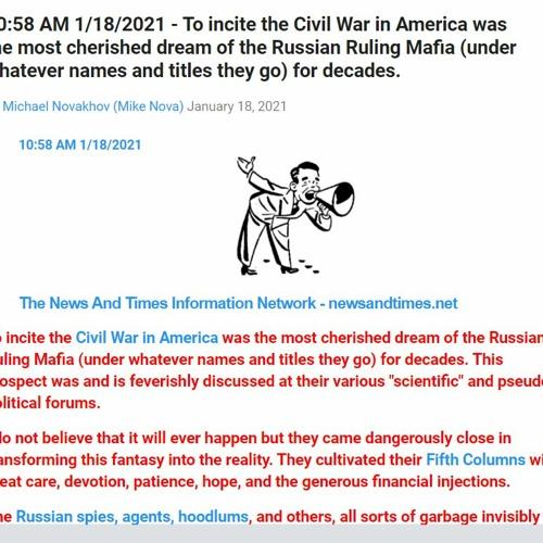To incite the Civil War in America was the most cherished dream of the Russian Ruling Mafia