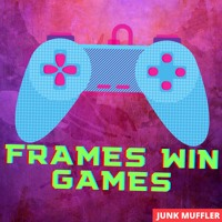 Frames Win Games