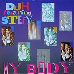 DJ H, Stefy - My Body (8-D Bootleg Mix)