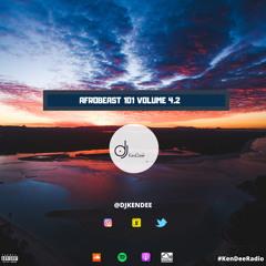 AFROBEAST 101 VOLUME 4.2 #WorkoutMix MIXED BY DJ KENDEE FT NAIRA MARLEY, BURNA BOY, ZLATAN, DAVIDO..
