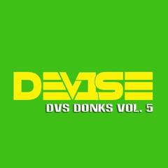 DeV1Se - DVS Donks Vol.5 - UK BOUNCE DONK SCOUSEHOUSE