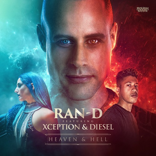 Ran-D Ft. Xception & Diesel - Heaven & Hell (OUT NOW)