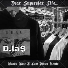 Dear Superstar Life... - Maddie Rose X Lupe Fiasco (D.La$ Mix)