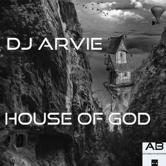 DJ Arvie - House Of God [Preview]