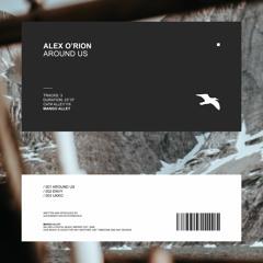 Premiere: Alex O'Rion - Around Us [Mango Alley]
