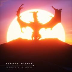 Cadmium & Evilwave - Demons Within