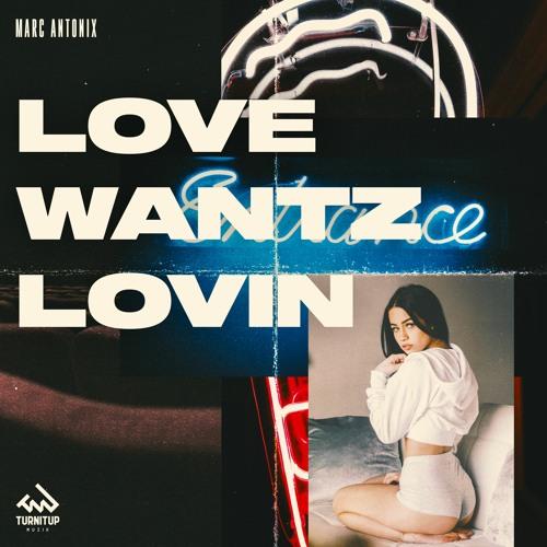 Love Wantz Lovin