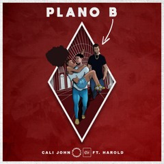 Plano B- Cali John ft Harold