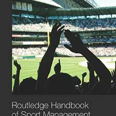 _PDF_ Routledge Handbook of Sport Management (Routledge International Handbooks)