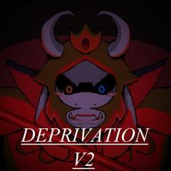 DEPRIVATION V2