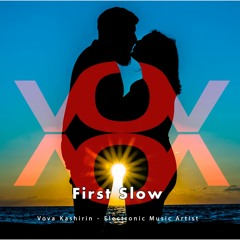 VoV Kash - First Slow (Official Song)