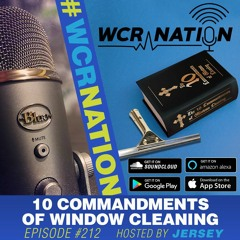10Commandments of window cleaning | WCR Nation EP 212