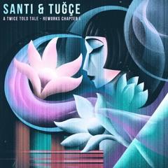 Santi & Tuğçe - A Twice Told Tale - Reworks Chapter I