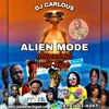 Download ALIEN MODE DANCEHALL MIX - TAPE - DJ CARLOUS JULY 2020 VOL. 3 CLEAN] Mp3