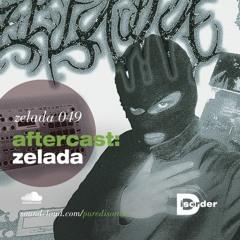 aftercast:zelada(LIVE) 049