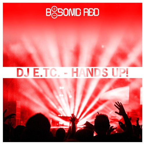 DJ E.TC. - Hands Up! [BSONICRED0018S]