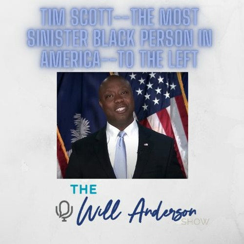 Tim Scott--The Most Sinister Black Person In America--To The Left