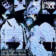 Lucid Slip - 10 CC's (Chadderboxx Remix)