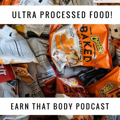 #176 Ultra Processed Foods!