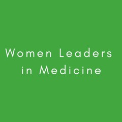 Mobilization of the Critically Ill Patient: Women Leaders in Medicine, Ep. 7
