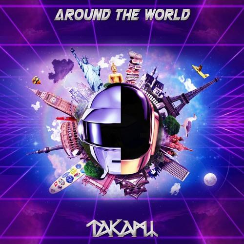 Daft Punk - Around The World (Takami Remix) ★ FREE DOWNLOAD ★