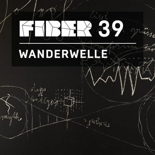 FIBER Podcast 39 - Wanderwelle
