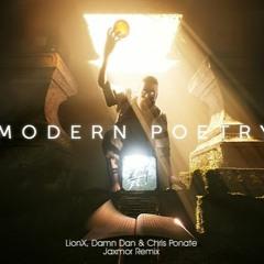 LionX, Damn Dan & Chris Ponate - Modern Poetry (Jaxmor Remix)
