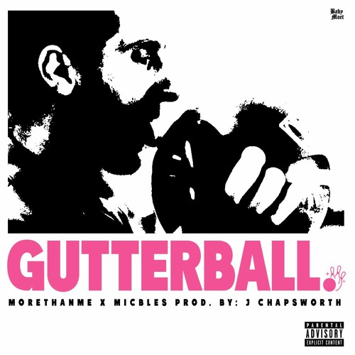 Morthanme X Mic Bles - Gutterball