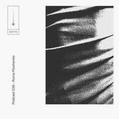 Mechta Podcast 038 - Roma Ptashenko