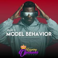 Ep 171 - Model Behavior