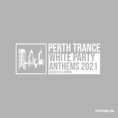 Perth Trance - White Party Anthems 2021 (Mixed by Illuminor)