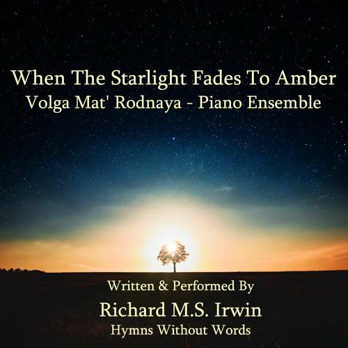 When The Starlight Fades To Amber (Volga Mat' Rodnaya - 4 Verses) - Piano Ensemble