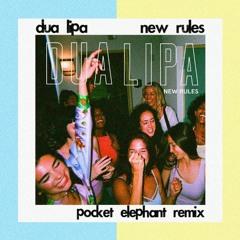 Dua Lipa - New Rules (pocket elephant remix)