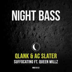 AC Slater & Qlank - Suffocating (Ft. Queen Millz)