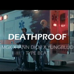 "MGK X IANN DIOR X YUNGBLUD TYPE BEAT ""DEATHPROOF"""