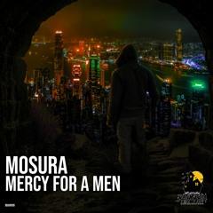 Mosura - Mercy for a Men (Original Mix)