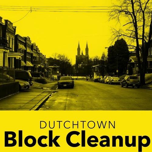 Dutchtown Block Cleanup
