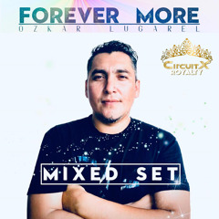Ozkar Lugarel - Forever More (Mixed Set)