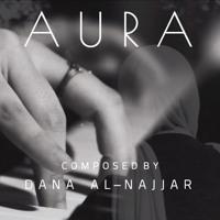 AURA | Composed By | Dana Al - Najjar (OST)