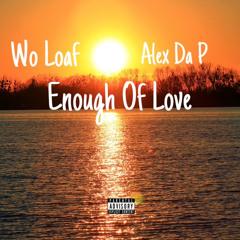 Enough Of Love