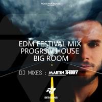 EDM FESTIVAL MIX / Progresiv House , Big Room by : Marten Sherry Mixes DJ