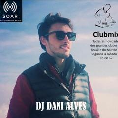 SET DJ DANI ALVES PROGRAMA CLUBMIX 03 09 2021 RADIO SOAR