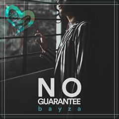 Bayza - No Guarantee