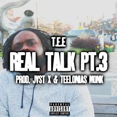 Real Talk, Pt 3 (Prod. jvst x & Teelonias Monk)
