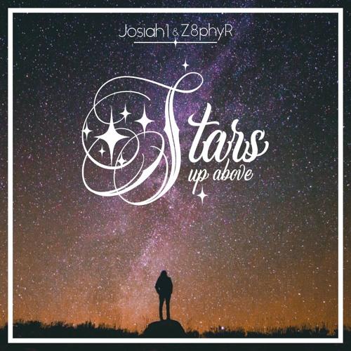 Josiah1 & Z8phyR - Stars Up Above