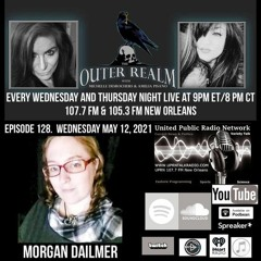 The Outer Realm With Michelle Desrochers and Amelia Pisano we welcome back Morgan Daimler