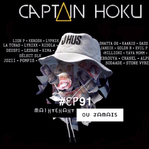 CAPTAIN HŌKŪ (DJ) - #EP91 MAINTENANT OU JAMAIS
