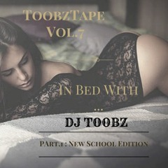 In Bed With...DJ Toobz (Part 1 : New School Edition)