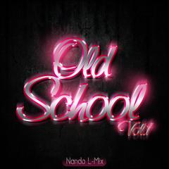Mix Regueton (Old School) [ Dj Nando L-Mix ] Vol.1